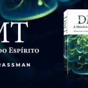dmt-a-molecula-do-espirito-2